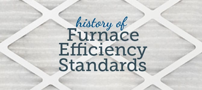 The History of Furnace Efficiency Standards