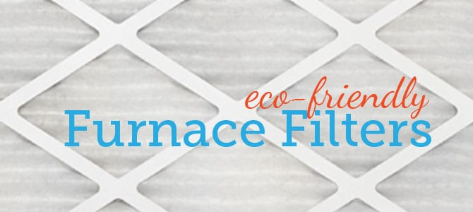 Choosing an Eco-Friendly Furnace Filter