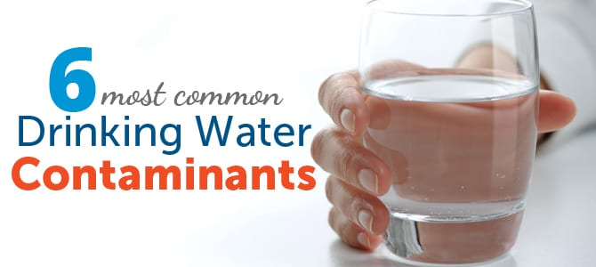 6 Most Common Drinking Water Contaminants