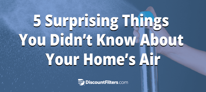 5 Surprising Things You Didn't Know About Your Home's Air