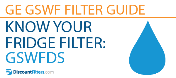 Know your fridge filter GSWFDS