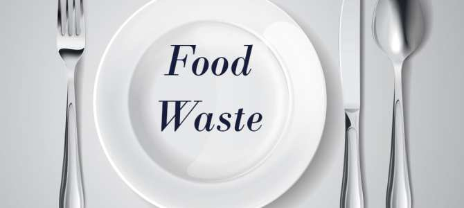 Food Waste – How We Can Minimize Our Impact!