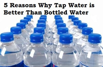 5 Reasons Why Tap Water is Better Than Bottled Water