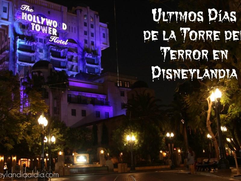 Ultimos días de la Torre del Terror en Disney California Adventure - disneylandiaaldia.com