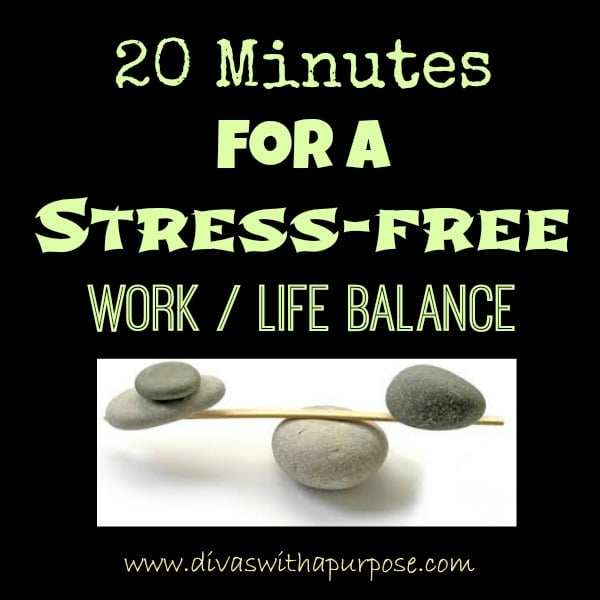 20 Minute Routine For Stress-Free Work-Life Balance via @divatude247365 #EmbraceTheDivatude