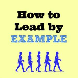 How To Lead By Example