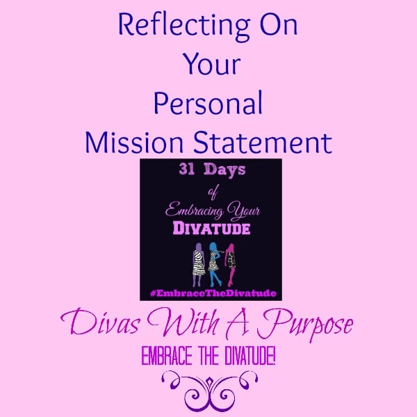 Your Personal Mission Statement #EmbraceTheDivatude