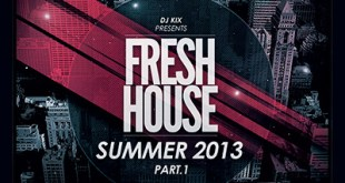 DJ Kix – Fresh House Summer 2013 Part.1