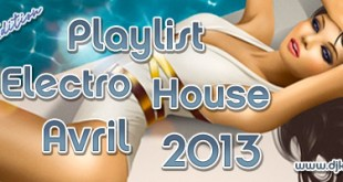 Playlist House Electro Avril 2013