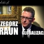 GLOBALIZACJA – Grzegorz Braun