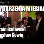 Wydarzenia miesiąca komentują: Witold Gadowski i Jarosław Gowin