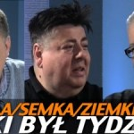 Taki był tydzień – Sobala, Semka, Ziemkiewicz