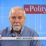 Jerzy Jachowicz na temat dwóch ważnych procesów sądowych