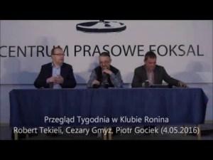 Przegląd Tygodnia (Robert Tekieli, Cezary Gmyz, Piotr Gociek – 4.05.2016)