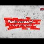 """""""Warto zauważyć…W mijającym tygodniu"""" (03.06.2016)"""