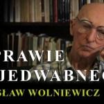 Bogusław Wolniewicz w sprawie Jedwabnego