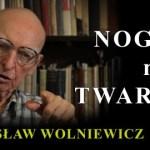 Prof. Bogusław Wolniewicz: NOGA NA TWARZ