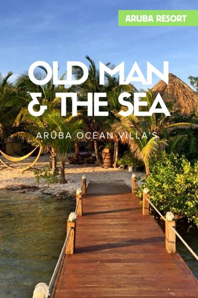 Luxe overnachting op Aruba - The Old Man and The Sea