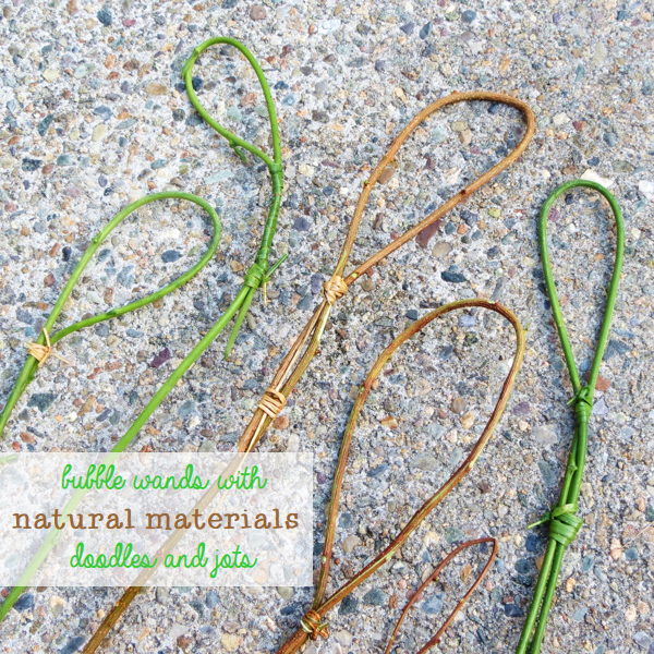 Bubble Wands with Natural Materials