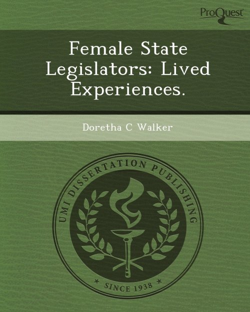 FEMALE STATE LEGISLATORS LIVED EXPERIENCES