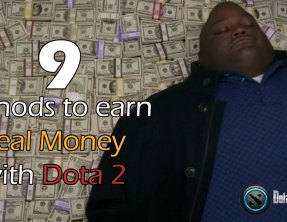 9 Methods to Earn Real Money with Dota 2 With Pros and Cons
