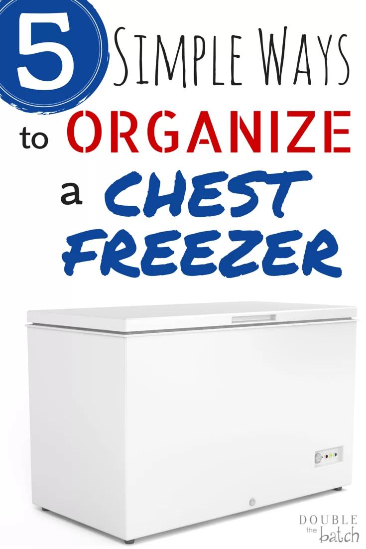 5 Simple Ways to Organize a Chest Freezer