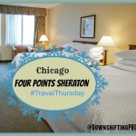 Four Points Sheraton Hotel–Rush Street in Chicago #HotelReview #Travel Thursday