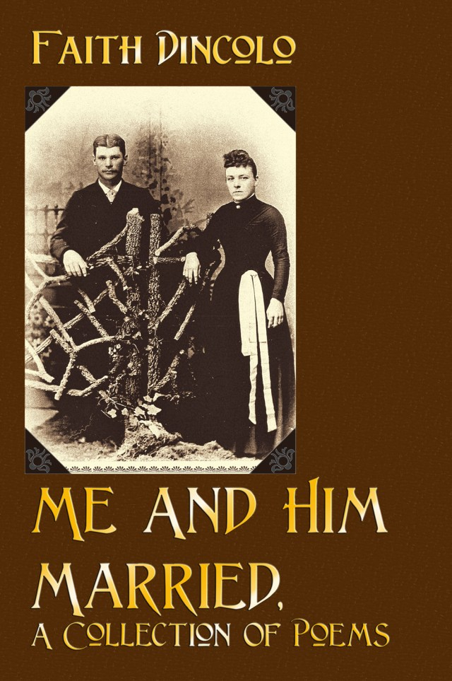 Me And Him Married by Faith Dincolo