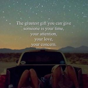 278329-the-greatest-gift-you-can-give-someone-is-your-time