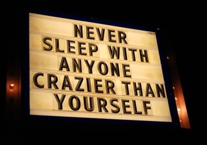 crazier than yourself