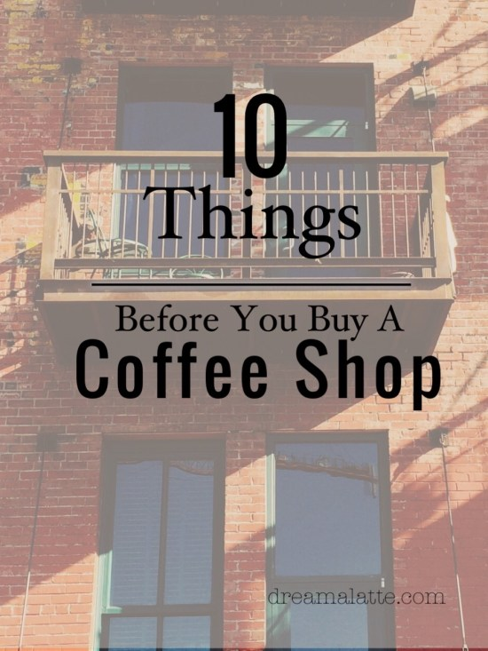 Before You Buy A Coffee Shop