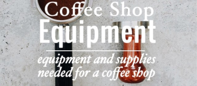 Choosing Coffee Shop Equipment