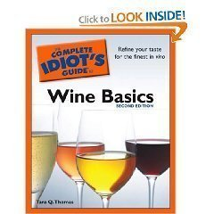 wine basics book Review: The Complete Idiots Guide to Wine Basics (Second Edition)