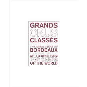 grands crus classes Book Review: Grands Crus Classes: The Great Wines of Bordeaux