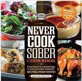 never cook sober cookbook Book Review: Never Cook Sober Cookbook