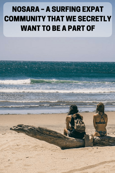 Nosara - a Surfing Expat Community That We Secretly Want to be a Part of