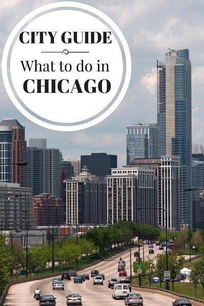 What to do in Chicago, when to go, where to stay, where to eat and more tips for visiting the Windy City.