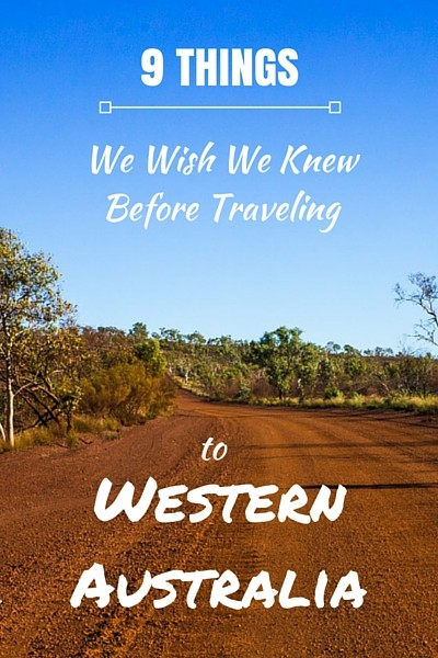 Here are a few things we wish we had known before embarking on our adventure in Western Australia.