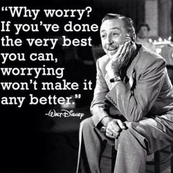 Walt Disney: Why Worry Quote