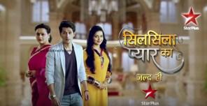 Silsila Pyar Ka Serial | Silsila Pyar Ka Star Plus | Star Plus New Serial | upcoming Serial on Star Plus | Cast | Images | Timing