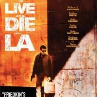 """""""To Live and Die in L.A."""": Une édition HD en bonne et due forme pour le chef d'oeuvre de Friedkin"""