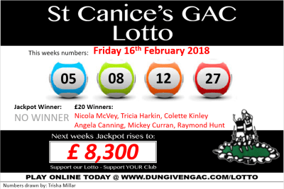 Club Lotto Result – Fri 16th February 2018 – St Canice GAC Dungiven