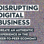 Disrupting Digital Business by Ray Wang : a praise for authentic experiences