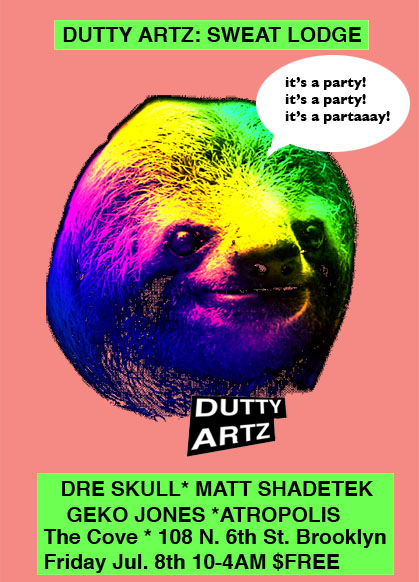 Dutty Artz Sweat Lodge Flier, Dre Skull, Matt Shadetek, Geko Jones, Atropolis
