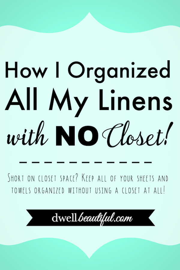 How I Organized All My Linens with No Closet
