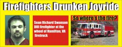 Firefighters drunken joyride