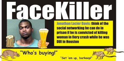 Facekiller  Jonathan Lacier Davis Houston 080411 DUI fatal