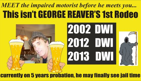 George Reaver Meet the DWI driver 110513