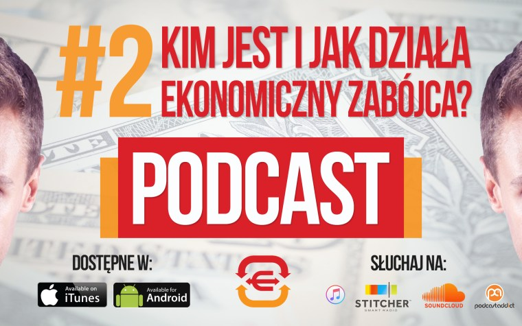 E1T1 | #002 – Kim jest i jak działa Ekonomiczny Zabójca?