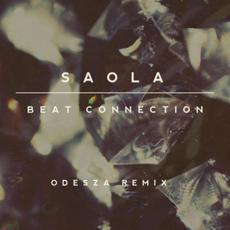 Beat Connection Saola (ODESZA Remix)